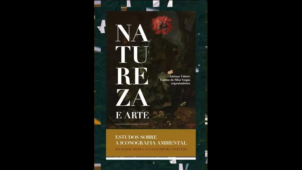 Natureza e Arte - Estudos sobre a Iconografia Ambiental