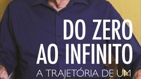 Do Zero ao Infinito – A trajetória de um determinado