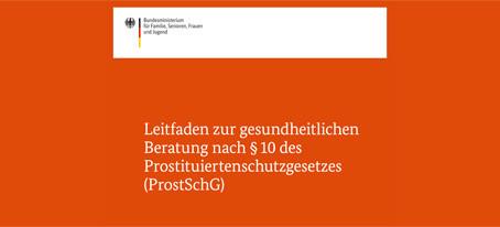 Leit(d)faden § 10 ProstSchG BMFSFJ enthüllt die skandalöse Gefahrenlage
