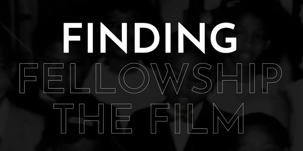 Finding Fellowship: The Film