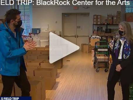 FOX 5 FIELD TRIP: BlackRock Center for the Arts