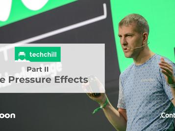 TechChill Part II – The Pressure Effects