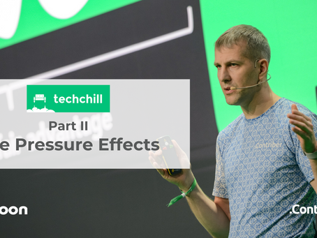 TechChill Part II – The Pressure Effects
