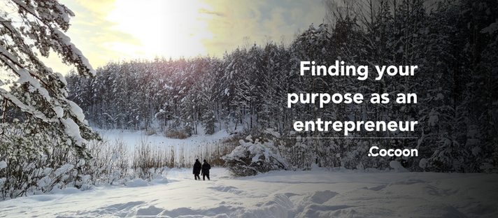 Finding your purpose as an entrepreneur, part I