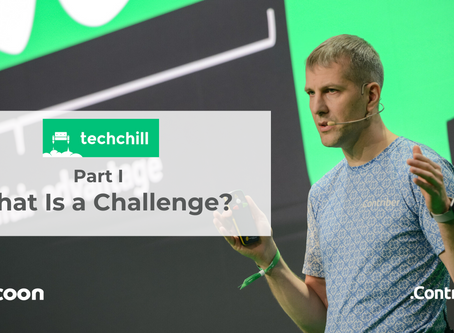 TechChill Part I – What Is a Challenge?