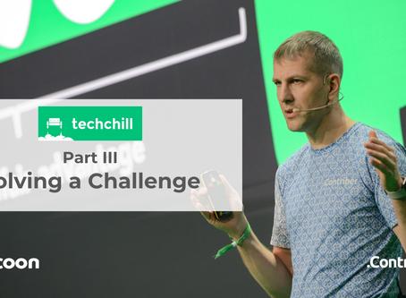 TechChill Part III – Solving a Challenge