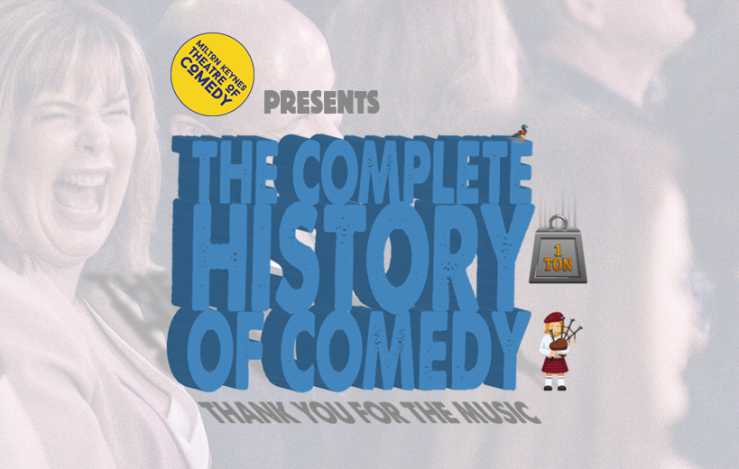 The Complete History of Comedy Part 3: Thank You for the Music