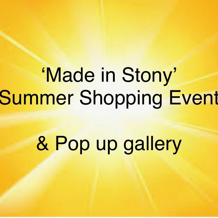 'Made in Stony' Summer Shopping event & pop up gallery