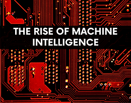 The Rise of Machine Intelligence