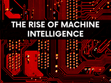 The Rise of Machine Intelligence
