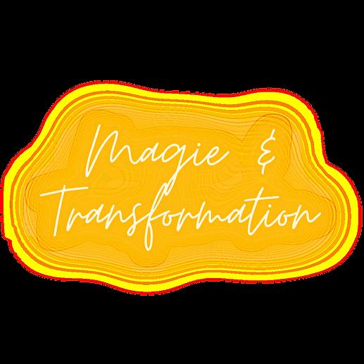 Magie & Transformation