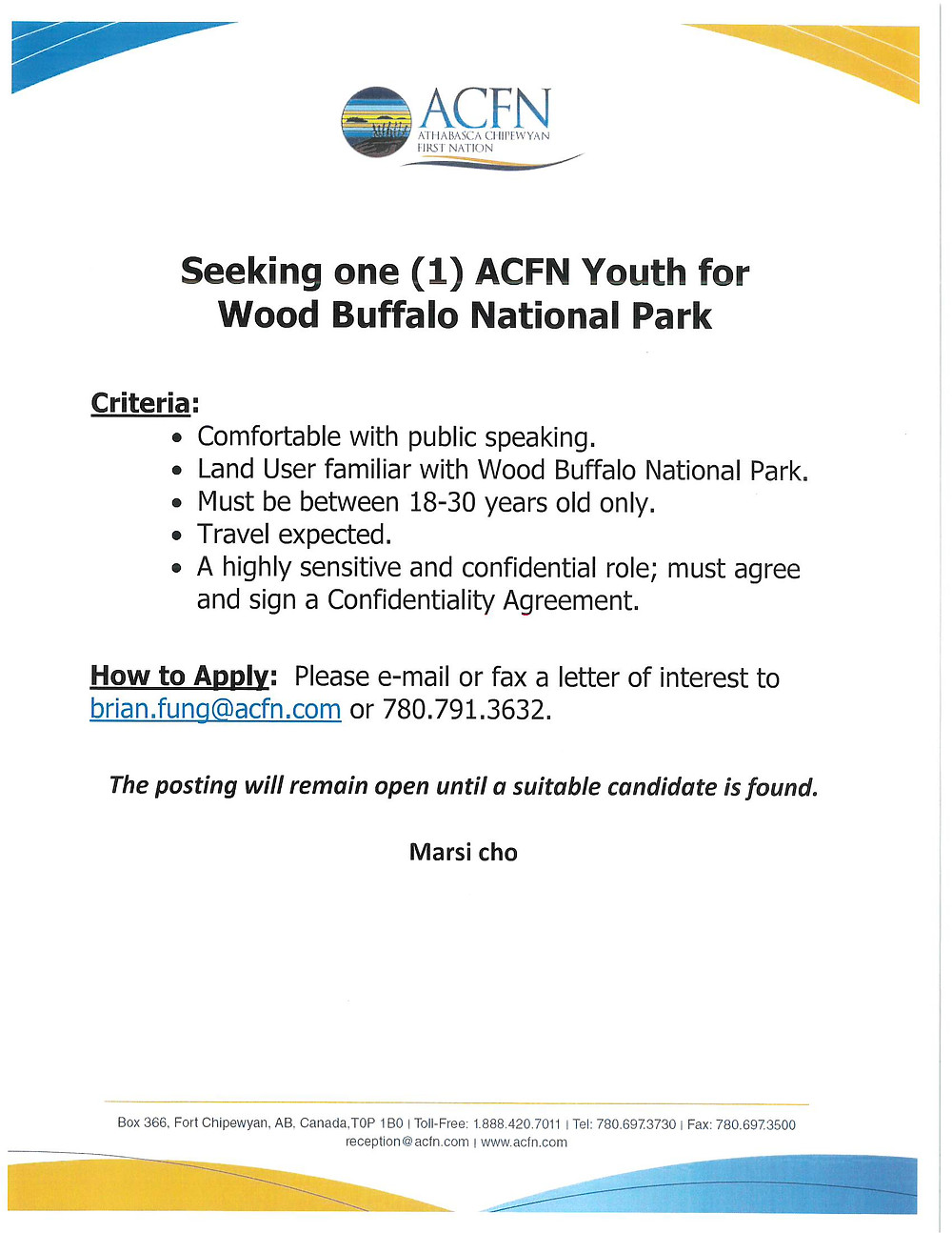 This is an opportunity for one selected ACFN youth to work and mentor with Elder/Negotiator Pat Marcel.