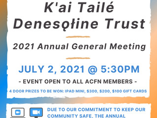 K'ai Taile Denesoline Trust 2021 Annual General Meeting - July 2, 2021 at 5:30 pm (Virtual event)