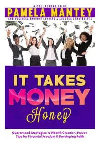 it takes money honey