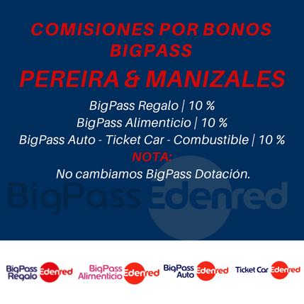 Comisiones Bonos BigPass en Pereira y Manizales.