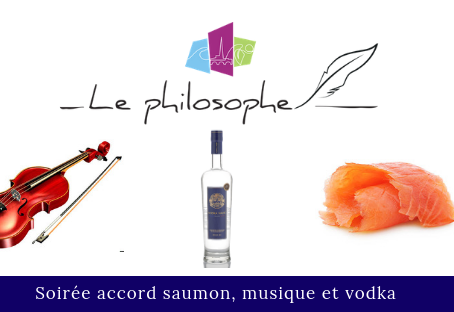 Accord Saumon, Vodka et Musique à la Maison du Philosophe