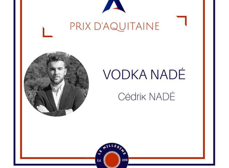 Prix d'Aquitaine pour la Vodka Nadé !