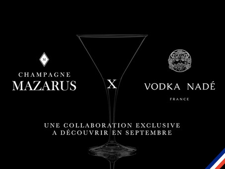 Le Champagne Mazarus et la Vodka Nadé, un partenariat de prestige