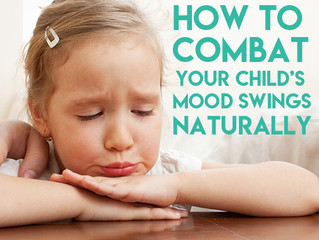 How to Combat Your Child's Mood Swings Naturally