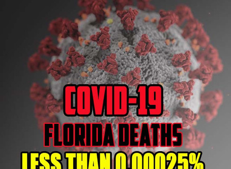 The True Figures for Deaths in Florida by Covid-19 are less than .00025 Percent