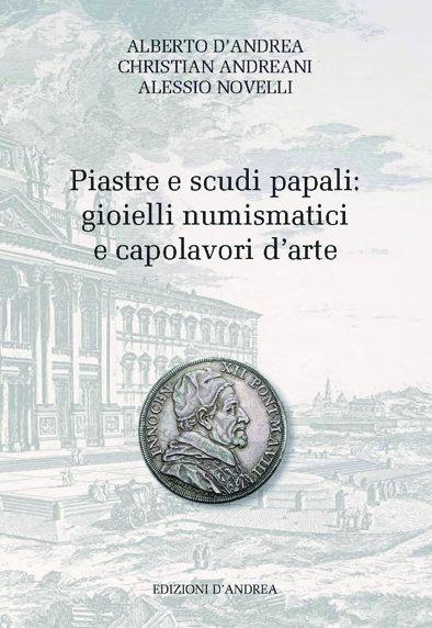 La piastra e lo scudo papali: gioielli numismatici ed opere d'arte