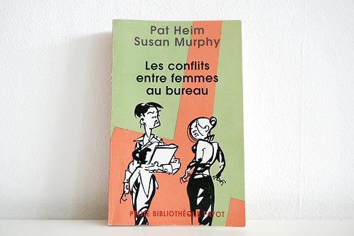 Les conflits entre femmes au bureau - Pat Heim & Susan Murphy