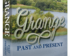"The Grange Parish Book, ""Grange Past and Present"" (2015) – Two Years On!"