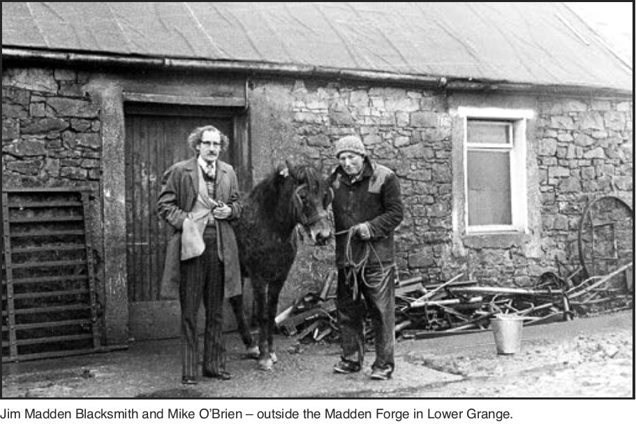 Jim was the last Madden blacksmith to operate the forge. Mike O'Brien lived on the same road, very near to the forge. Mike's father, Stephen, appears in the other image above.