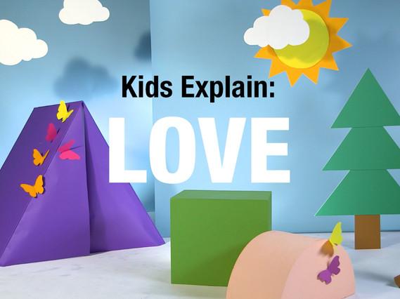 Kids Explain: What is Love?