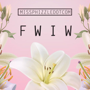 MISSPHIZZLEDOTCOM On New Single 'FWIW'