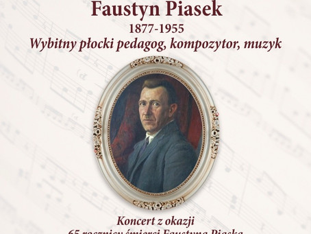 """""""Faustyn Piasek - wybitny płocki pedagog , kompozytor i muzyk"""""""