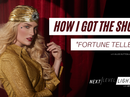 HOW I GOT THE SHOT - Fortune Teller
