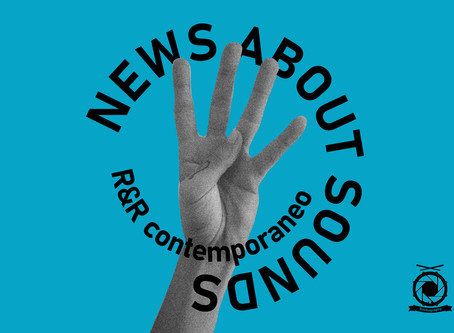 News About Sounds, ep 3: R&R contemporaneo