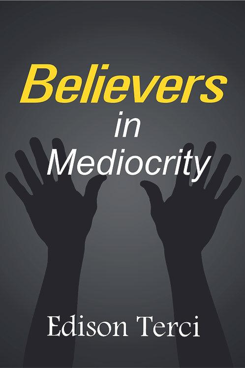 Believers in Mediocrity