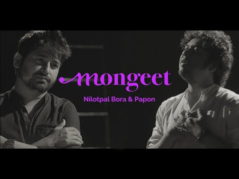 Mongeet by Nilotpal and Papon | Assamese Hit Song