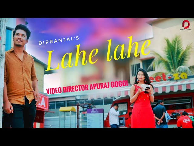 """LAHE LAHE"" LYRICS - Dipranjal Hazarika 