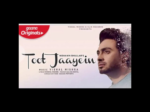 """TOOT JAAYEIN"" LYRICS - Nishawn Bhullar 