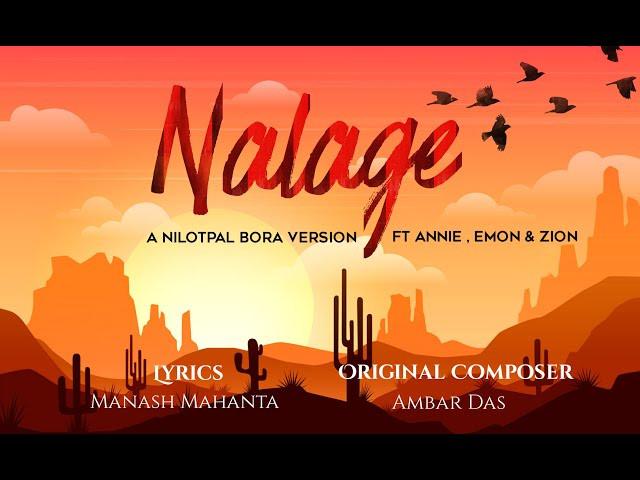 """NALAGE"" LYRICS - Nilotpal Bora | Latest Assamese Songs Lyrics"