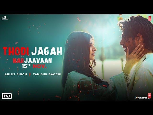 """Thodi Jagah"" Lyrics -Marjaavaan|  Arijit Singh | Tanishk Bagchi | Hindi Songs"