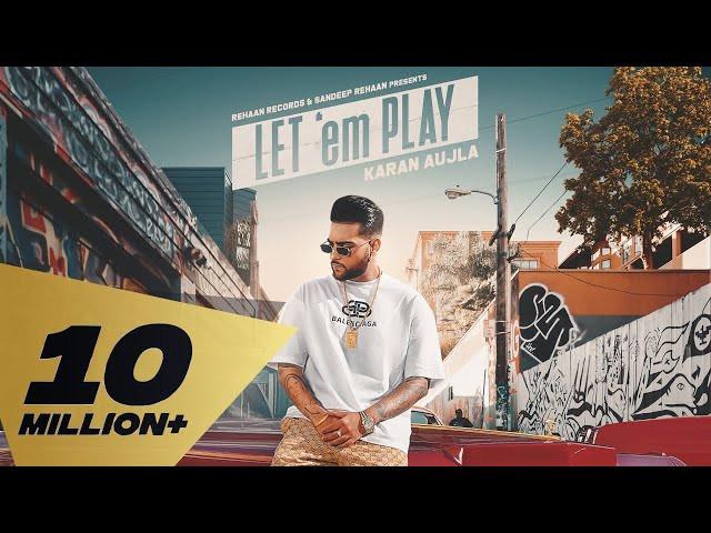 """Let'em Play"" - Karan Aujla | Lyrics | Latest Punjabi Songs Lyrics"