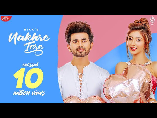 """NAKHRE TERE"" LYRICS - Nikk | Latest Punjabi Songs Lyrics"