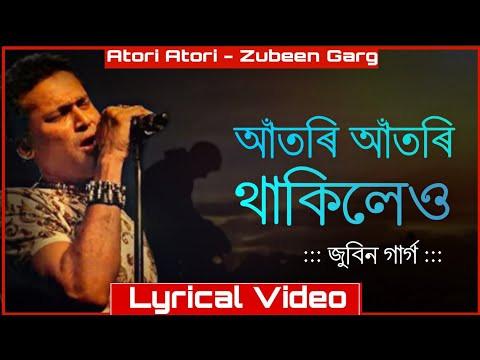 """Atori Atori Thakileu Tumi"" Lyrics | Zubeen Garg | Assamese Songs"