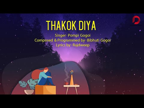 """THAKOK DIYA"" LYRICS - Pompi Gogoi 