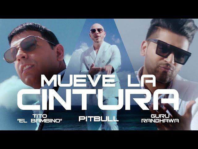 """""""MUEVE LA CINTURA"""" LYRICS - Pitbull ft. Tito El Bambino & Guru Randhawa"""