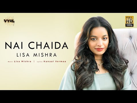 "Lisa Mishra - ""NAI CHAIDA"" LYRICS 