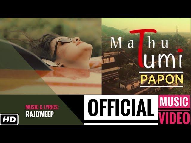 """MATHU TUMI"" LYRICS - Papon | Assamese Songs Lyrics"