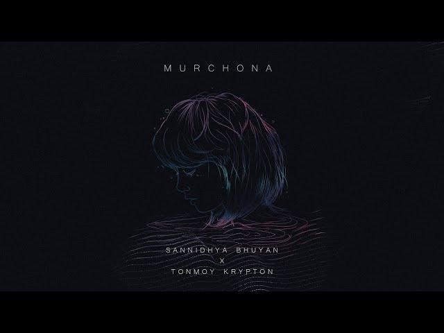 Murchona Lyrics by Sannidhya Bhuyan and Tonmoy Krypton | Latest Assamese Song