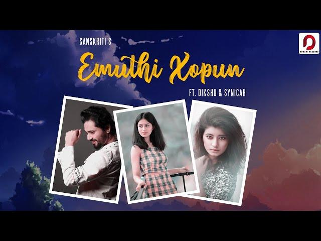 """EMUTHI XOPUN"" LYRICS - Sanskriti, Dikshu, Synicah  | Latest Assamese Songs Lyrics"