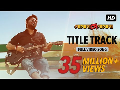 """Bojhena Shey Bojena"" Title Track Lyrics | Arijit Singh | Bengali Hit Song"