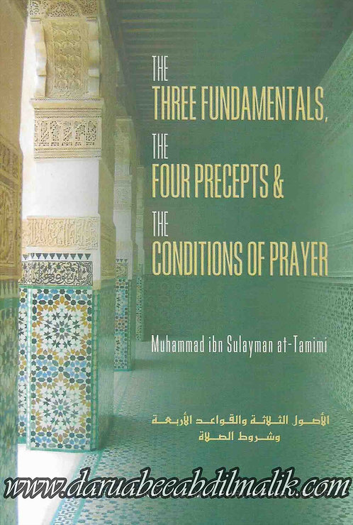 The Three Fundamentals, The Four Precepts & The Conditions of Prayer